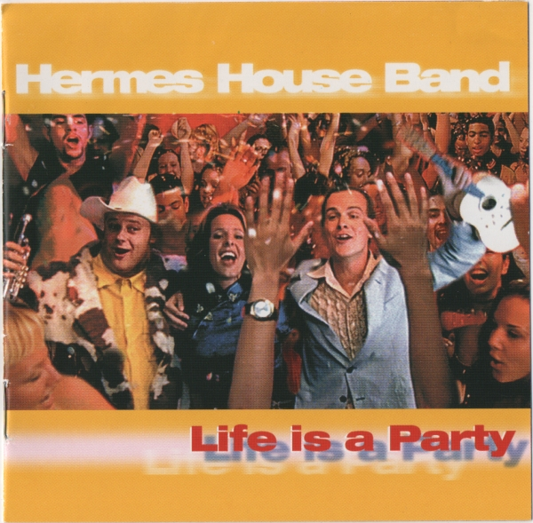 Hermes House Band Life Is a Party cover art